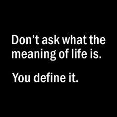 Don't ask, define...