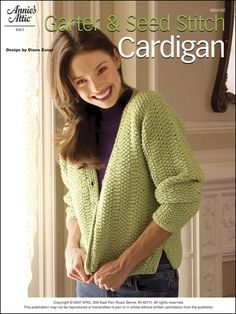 Garter & Seed Stitch Cardigan Reader Favorite!Subtle texture abounds on this soft cardigan with side vents. The simple one-row pattern and easy finishing touches make this a chic, enjoyable project
