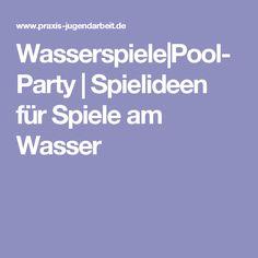 Wasserspiele|Pool-Party | Spielideen für Spiele am Wasser