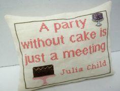 Julia Child Cake Quote Cross Stitched Mini by luvinstitchin4u, $19.95