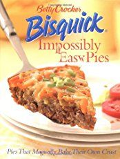 Betty Crocker Bisquick Impossibly Easy Pies: Pies that Magically Bake Their Own Crust Betty Crocker 0764559176 9780764559174 Make tasty dinners and desserts easy as pie! Do you have a box of Bisquick on your shelf? Why not whip up Bisquick Recipes, Pie Recipes, Cooking Recipes, Carbquik Recipes, Family Recipes, Taco Pie With Bisquick, Copycat Recipes, Dessert Recipes, Pizza