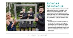 2017 Spring Dogs Trust Supporter Magazine  BICHONS OF HONOUR - page 3  Benji and Jack, two Bichons Frises, were the 'pagedogs' at the recent wedding of their doting owners Colin and Richard. Benji was rehomed from our Manchester centre around two years ago. The dogs, kitted out in tailored kilt-style coats to match their dads', are a huge part of Colin and Richard's lives.