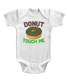 Another great find on #zulily! White 'Donut Touch Me' Bodysuit by Urs Truly #zulilyfinds