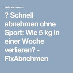 ▷ Schnell abnehmen ohne Sport: Wie 5 kg in einer Woche verlieren? - FixAbnehmen