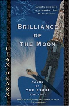 I Seriously want the Tales of Otori series to be a movie.  Loved this series!     Bestseller Books Online Brilliance of the Moon: Tales of the Otori, Book Three (Tales of the Otori, Book 3) Lian Hearn $10.88  - http://www.ebooknetworking.net/books_detail-1594480869.html