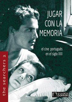 """""""Jugar con la memoria. El cine portugués en el siglo XXI"""" - Coordinación: Revista A Cuarta Parede - The Searchers libros nº 2 - Páginas: 236 - En papel: http://shangrilaediciones.com/pages/bakery/the-searchers-libros-2-98.php - En digital: https://visualmaniac.com/libros/jugar-con-la-memoria-el-cine-portugues-en-el-siglo-xxi#.VDZKAs2nO8g"""