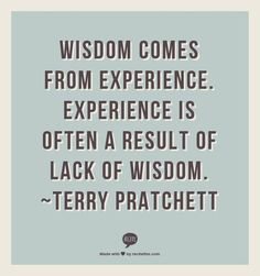 Discover and share Experience Quotes Pratchett. Explore our collection of motivational and famous quotes by authors you know and love. Quotable Quotes, Book Quotes, Me Quotes, Daily Quotes, Great Quotes, Quotes To Live By, Inspirational Quotes, Terry Pratchett Quote, Cruel People