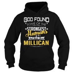 God Found Some of the Strongest Humans And Made Them MILLICAN Name Shirts #Millican