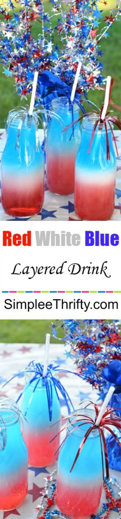 Patriotic Red White and Blue Layered Drink. Here is a great refreshing summer beverage recipe for 4th of July, Memorial Day or just because!