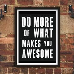 Do More of What Makes You Awesome Inspirational Print Home Decor Typography Poster Black and White Wall Art - quotes discount Typography Quotes, Typography Prints, Typography Poster, Inspirational Posters, Motivational Posters, Black And White Wall Art, Black White, Word Art, Printable Art