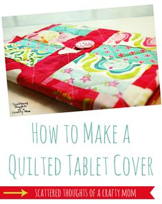 How to make a quilted tablet cover ...cute idea!