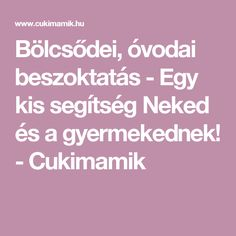 Bölcsődei, óvodai beszoktatás - Egy kis segítség Neked és a gyermekednek! - Cukimamik Montessori, Album, Education, Baby, Peda, Baby Humor, Onderwijs, Learning, Infant