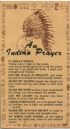 An Indian Prayer My Greatest Enemy Myself Oh Great Spirit Give Us This Day