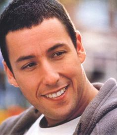 Adam Sandler *I think he's hilarious. I find myself quoting his movies often. I admire his work and also the way he takes care of his friends by including them in his projects.
