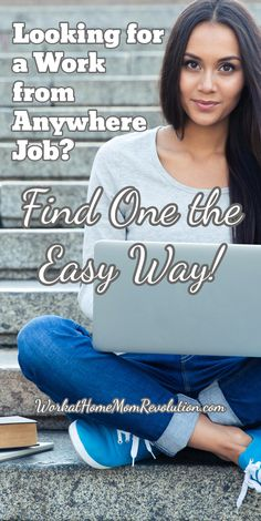 Looking for a Work from Anywhere Job? Find One the Easy Way! FlexJobs hand-screens work at home jobs to be sure they are legitimate, saving you time! If you're tired of looking for a work from home job and want to improve your odds of finding legitimate
