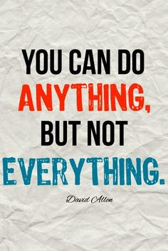 You can do anything but not everything free printable quote