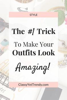 The #1 Trick To Make Your Outfits Look Amazing