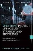 Mastering Project Management Strategy and Processes is part of a new series of six cutting-edge project management guides for both working practitioners and students. Like all books in this series, it offers deep practical insight into the successful design, management, and control of complex modern projects. Using real case studies and proven applications, expert authors show how multiple functions and disciplines can and must be integrated to achieve a successful outcome.