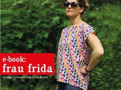 *FrauFRIDA* - lässige Sommerbluse Schnittmuster und Fotonähanleitung   Wer noch eine luftige Bluse für einen lauen Sommerabend sucht, ist bei FrauFRIDA an der richtigen Adresse. Diese lockere...