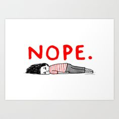 That January Feeling Art Print by gemma correll - $18.00  What I feel like every morning when my alarm goes off.