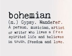 """""""we must uphold the bohemian ideals of truth, beauty, freedom, and love!!"""""""