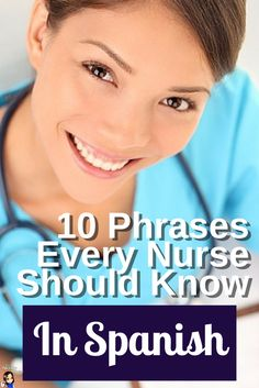 This is a MUST PIN for nurses and other healthcare professionals. 10 Phrases Every Nurse Should Know in Spanish