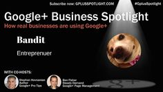 Google+ Business Spotlight - BANDIT Google+ Entrepreneur - Google+
