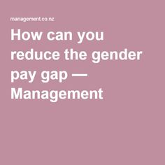 How can you reduce the gender pay gap — Management Gender Pay Gap, Equality, Management, Canning, Business, Social Equality, Store, Home Canning, Business Illustration