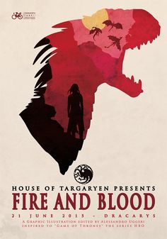 Illustrated poster - House of Targaryen presents: Fire and blood - Game of thrones series Game Of Thrones Cover, Game Of Thrones Series, Game Of Thrones Art, Rhaegar And Lyanna, Dune Art, Daenerys Targaryen, Z Book, Got Costumes, Dragon Silhouette
