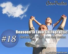 Reasons to Love Chiropractic #18: Because it Helps You Feel Better