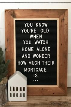 """You know you're old when you watch home alone and wonder how much their mortgage is…"" Holiday letter board quote. Check out our favorite funny Christmas letter board ideas here. Home Alone Quotes, Home Quotes And Sayings, Love Me Quotes, Smile Quotes, Christmas Lights Quotes, Christmas Quotes For Friends, Christmas Humor, Funny Christmas Quotes, Christmas Time"