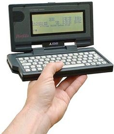 Atari Portfolio - Technology in the 1980s Timeline > released 1989, the world's 1st palmtop computer. My first truly portable computer -- had two of these actually - fantastic machines. Featured in the movie Terminator 2