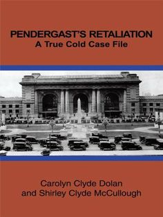 PENDERGAST'S RETALIATION: A True Cold Case File by Carolyn Clyde Dolan Shirley Clyde McCullough. $9.39. Publisher: Authorhouse (May 23, 2011). 82 pages