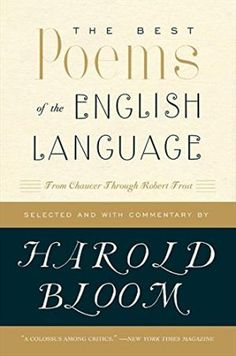 THe best poems of the English language : from Chaucer to Robert Frost / Harold BLOOM