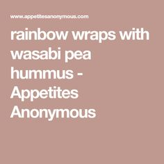 Healthy rainbow wraps stuffed with crunchy veggies like spinach, bell peppers, carrots and cabbage smushed together with wasabi pea hummus in a wrap! Wasabi Peas, Anonymous, Hummus, Spinach, Carrots, Cabbage, Veggies, Wraps, Rainbow