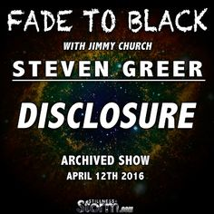 Stillness in the Storm : Steven Greer On Fade To Black April 12th 2016, wit...
