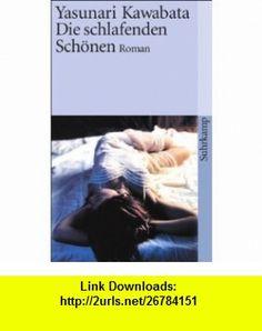 Die schlafenden Sch�nen (9783518396858) Yasunari Kawabata , ISBN-10: 3518396854  , ISBN-13: 978-3518396858 ,  , tutorials , pdf , ebook , torrent , downloads , rapidshare , filesonic , hotfile , megaupload , fileserve
