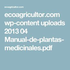 ecoagricultor.com wp-content uploads 2013 04 Manual-de-plantas-medicinales.pdf