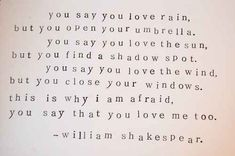 """You say you love rain..."""