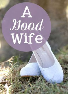 A Good Wife • The Littlest Way