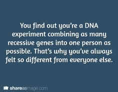 but you'e friends search and find a way to find you're parents and somehow only give you their genes,  even though they are no longer alive or found.