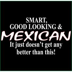 Proud to be Mexican