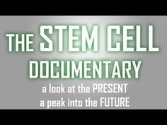 The Stem Cell Documentary: A Look at the Present, a Peak into the Future - ft. Cell Information, Cord Blood Registry, What Is Stem, Cord Blood Banking, Stem Cell Research, Muscular Dystrophies, Stem Cell Therapy, Cell Biology, Regenerative Medicine