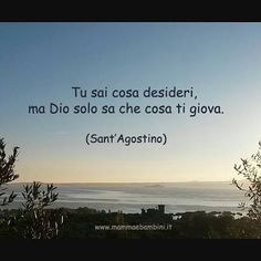 ****You know what you want but God knows what benefits you (Sant'Agostino) Italian Quotes, Know What You Want, Italian Language, God Loves Me, Spiritual Quotes, Einstein, Love Quotes, Prayers, Spirituality
