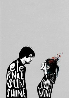 Eternal Sunshine of the Spotless Mind  I am way too in love with this movie