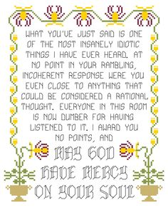 Cross Stitch Pattern -- Dumber for having listened to you, may god have mercy on your soul sampler with historical replica inspired motif by aliciawatkins on Etsy https://www.etsy.com/listing/160621930/cross-stitch-pattern-dumber-for-having