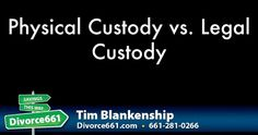 California Divorce - Physical Custody vs. Legal Custody  This article/video talks more about what you need to learn about the types of custody in a California divorce. Read on using the link below.