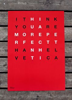"""""""I think you are more perfect than Helvetica"""" Poster by Bisgràfic Layout Design, Print Design, Typo Poster, Poster Fonts, Graphic Design Books, Resume Design Template, Resume Templates, Design Theory, Typography Inspiration"""