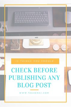 15 things to check before publishing any blog post