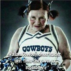 I love the cowboys but this is funny Dallas Cowboy Cheerleader lol
